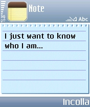 Nota cellulare - I just want to know who I am.